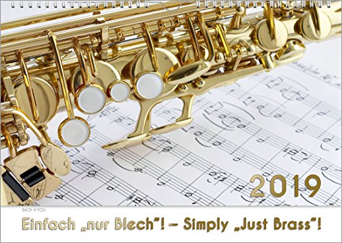 "Blasinstrumente - Musik-Kalender 2019, DIN-A3: Einfach ""nur Blech""! - Simply ""Just Bras""!"