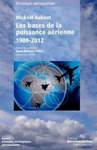 Les bases de la puissance aérienne : 1909-2012