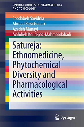 Satureja: Ethnomedicine, Phytochemical Diversity and Pharmacological Activities (SpringerBriefs in Pharmacology and Toxicology)