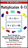 Your Guide to Multiplication Flash Cards: Sorted Plus 8 Shuffles (Fast Math Workout Book 3) (English Edition)