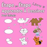 Étape par Étape Apprendre À Dessiner Pour Enfants Livre 3: Des images simples, imiter selon les instructions, pour les débutants et les enfants