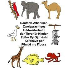 Deutsch-Albanisch Zweisprachiges Bildwörterbuch der Tiere für Kinder (FreeBilingualBooks.com)