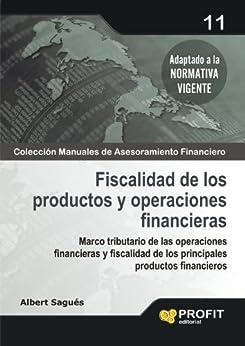 Fiscalidad de los productos y operaciones financieras (Colección Manuales de Asesoramiento Financiero nº 11) de [Sagués, Albert]