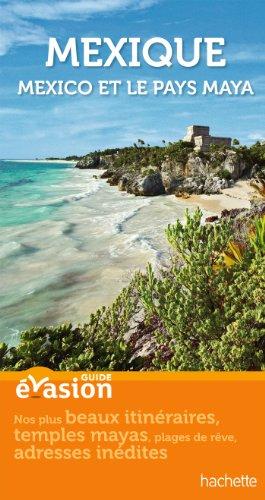 Guide Evasion Mexique