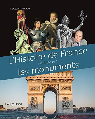 L' histoire de France racontée par les monuments par Renaud Thomazo