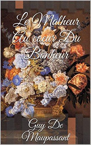 En ligne Le Malheur au Coeur du Bonheur. Annoté et Illustré pdf ebook
