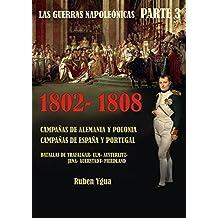 1802- 1808- CAMPAÑA DE ALEMANIA - CAMPAÑA DE ESPAÑA (LAS GUERRAS NAPOLEÓNICAS nº 3)
