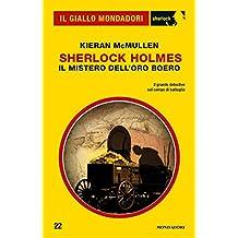 Sherlock Holmes - Il mistero dell'oro boero (Il Giallo Mondadori Sherlock) (Italian Edition)