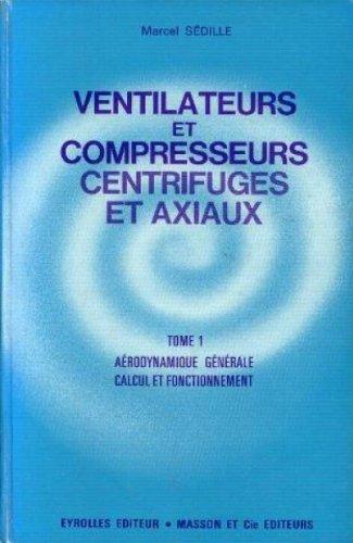 Pompes, ventilateurs, compresseurs centrifuges et axiaux : Par A. de Kovtz,... G. Desmur,... Prface de M. Marcel Sdille