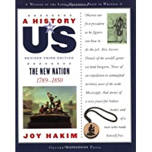 A History of US: The New Nation: 1789-1850 A History of US Book Four by Joy Hakim (2007-02-04)