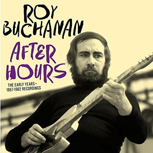 Roy Buchanan: After Hours-The Early Years-1957-62 (Audio CD)