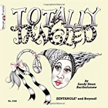 (TOTALLY TANGLED: ZENTANGLE AND BEYOND!) BY BARTHOLOMEW, SANDI STEEN(AUTHOR)Paperback Jan-2010
