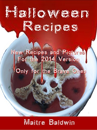 Halloween food for the Courageous of Hearts: Halloween Recipes for Your Halloween Party (English Edition)