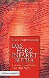 Das Herzinfarkt-Sutra: Ein neuer Kommentar zum Herz-Sutra - Karl Brunnhölzl