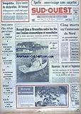 sud ouest no 8228 du 10 02 1971 apollo amerrissage sans surprise accord hier a bruxelles entre les 6 sur l union economique et monetaire seisme a los angeles petrole algerien et la france cameroun accueil chaleureux de yaounde au president pompidou irlande un nouvel attentat laos les sud vietnamiens n ont progresse que de 10 km en deux jours nouveau le vol a l hypnose le cap rio les yacht francais seraient en bonne place