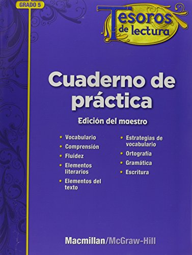 Tesoros de Lectura, a Spanish Reading/Language Arts Program, Grade 5, Practice Book Annotated Teachers Edition (Elementary Reading Treasures) por McGraw-Hill Education