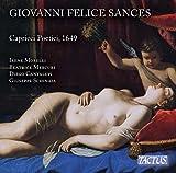 Giovanni Felice Sances : Capricci Poetici, Venise 1649. Morelli, Mercuri, Cantalupi, Schinaia.