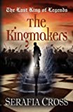 The Last King of Legends: The Kingmakers