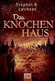 Das Knochenhaus: Die schimmernden Reiche, Bd. 2. Roman - Stephen R. Lawhead