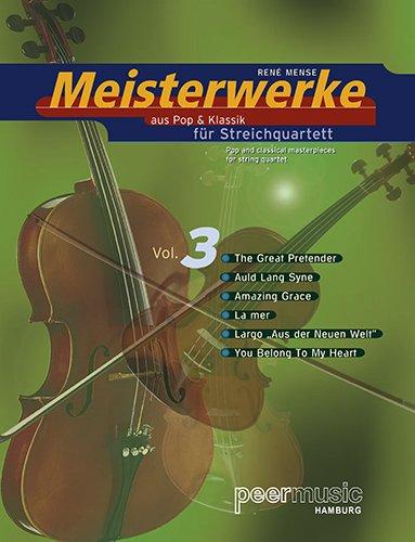 Meisterwerke aus Pop & Klassik Vol. 3 - Streicher, Quartett (Noten)