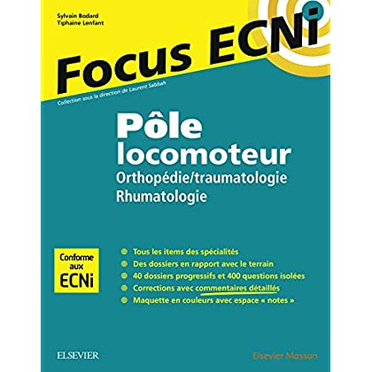 Pôle locomoteur : orthopédie/traumatologie - rhumatologie: Apprendre et raisonner pour les ECNi
