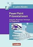 In guten Händen - Pflegeberufe: Anatomie - Physiologie - Pathologie: Präsentationen (PowerPoint), Arbeitsmaterialien auf DVD-ROM - Dr. Bernhard Alfter, Maria Pohl