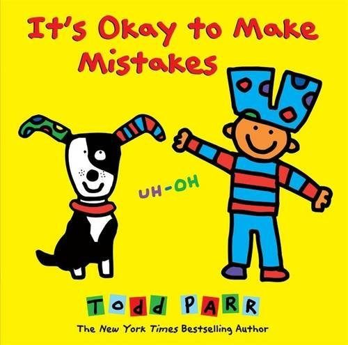 It's Okay To Make Mistakes par Todd Parr