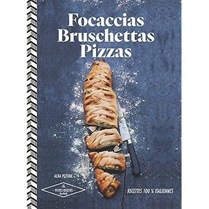 Focaccias, bruschettas, pizzas : 30 recettes italiennes (Les Petites Recettes Hachette)