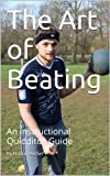 Image de The Art of Beating: An Instructional Quidditch Guide (English Edition)