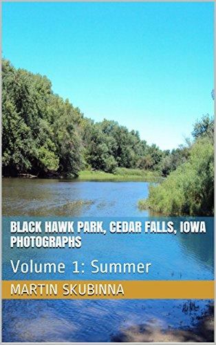 Blackhawk Park (BLACK HAWK PARK, CEDAR FALLS, IOWA PHOTOGRAPHS: Volume 1: Summer (English Edition))