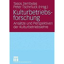 Kulturbetriebsforschung: Ansätze und Perspektiven der Kulturbetriebslehre