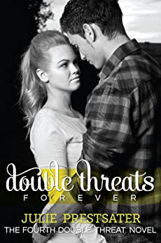 Double Threats Forever (Double Threat Series Book 4) by [Prestsater, Julie]