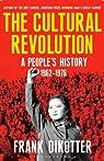The Cultural Revolution: A People's History, 1962-1976 by Frank Dikotter par Dikötter