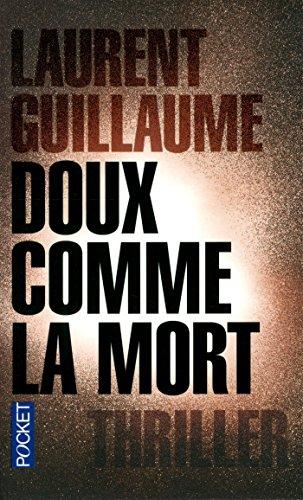 Doux comme la mort par Laurent GUILLAUME