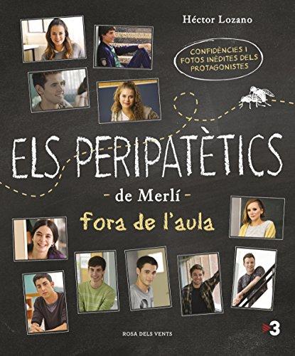 Els peripatètics de Merlí fora de l'aula: Confidències i fotos inèdites del protagonistes de Merlí (Catalan Edition) por Héctor Lozano