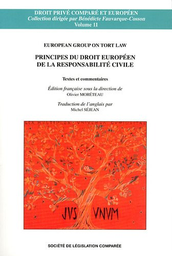 Principes du droit européen de la responsabilité civile : Textes et commentaires