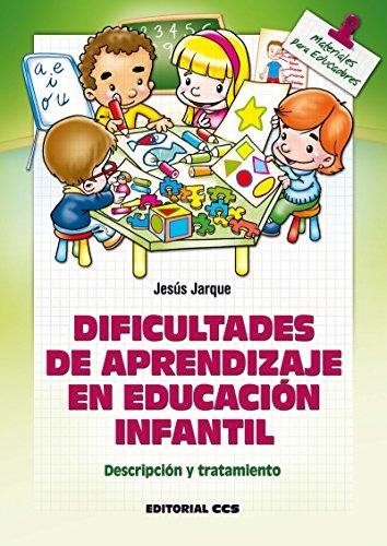 Dificultades de aprendizaje en Educacion Infantil (Materiales para educadores) por Jesús Jarque García