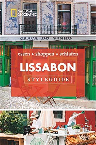 Styleguide Lissabon: Die Stadt erleben mit dem Lissabon-Reiseführer zu Essen, Ausgehen und Mode. Highlights für den perfekten Urlaub für Genießer mit National Geographic. NEU 2019
