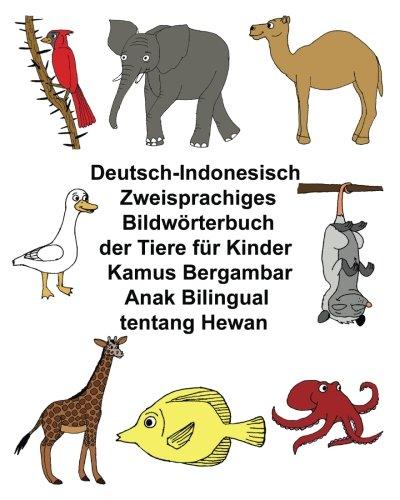 Deutsch-Indonesisch Zweisprachiges Bildwörterbuch der Tiere für Kinder Kamus Bergambar Anak Bilingual tentang Hewan (FreeBilingualBooks.com)