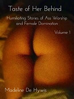 Sluts work stories of domination and anus worship right into