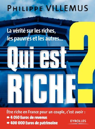 Qui est riche ? La vérité sur les riches, les pauvres et les autres...