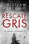 Rescate gris: Finalista del Premio Clarín Novela 2018 par Perfumo