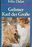 Gelimer - Karl der Große Historische Romane / Felix Dahn ; [5] - Felix Dahn