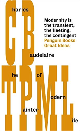 The Painter of Modern Life (Penguin Great Ideas)