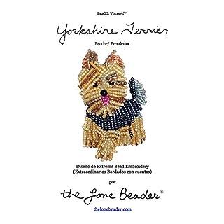 YORKIE Tutorial de bordado con cuentas del prendedor o pendiente de perro (Spanish Edition)