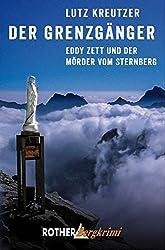Der Grenzgänger: Eddy Zett und der Mörder vom Sternberg (Rother Bergkrimi)