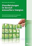 Dienstleistungen im Bereich erneuerbarer Energien: Wirtschaftliche Bedeutung, Exportpotenziale und Internationalisierungsstrategien