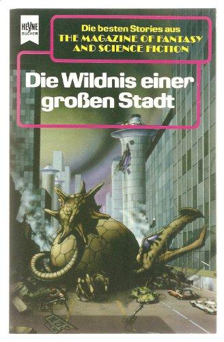 The Magazine of Fantasy and Science Fiction 76. Die Wildnis einer großen Stadt.