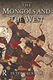 The Mongols and the West: 1221-1410: 1221-1405 (The Medieval World)
