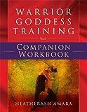 Warrior Goddess Training Companion Workbook by HeatherAsh Amara (2016-07-05)